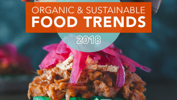 Organic and Sustainable Food Trends 2018 Organic Authority