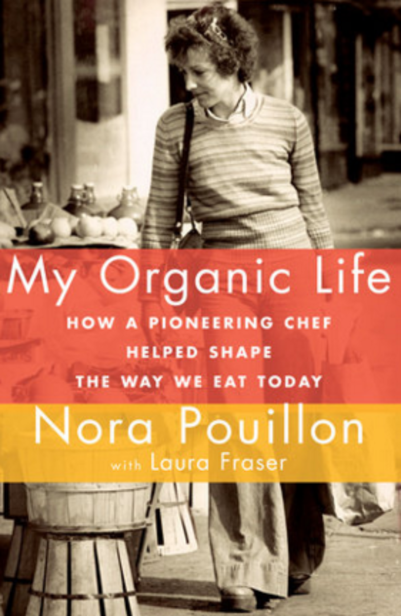 Memoir of an Organic Pioneer: Review of My Organic Life by Nora Pouillon