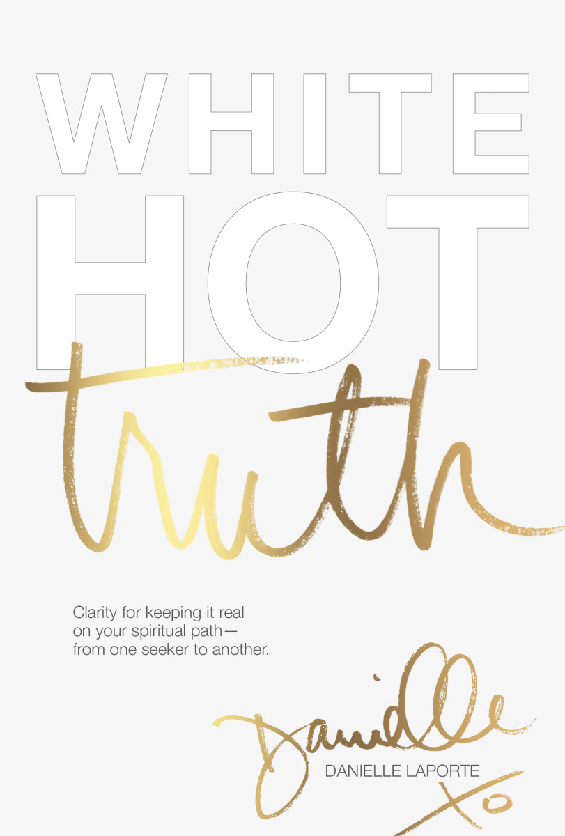 White Hot Truth - Danielle LaPorte